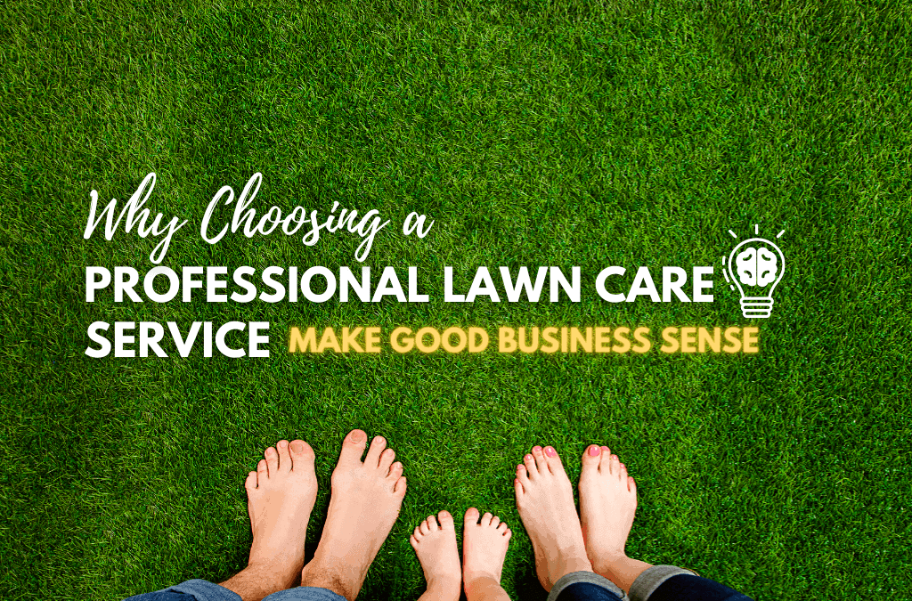 Lawn Care Services Make Good Business Sense