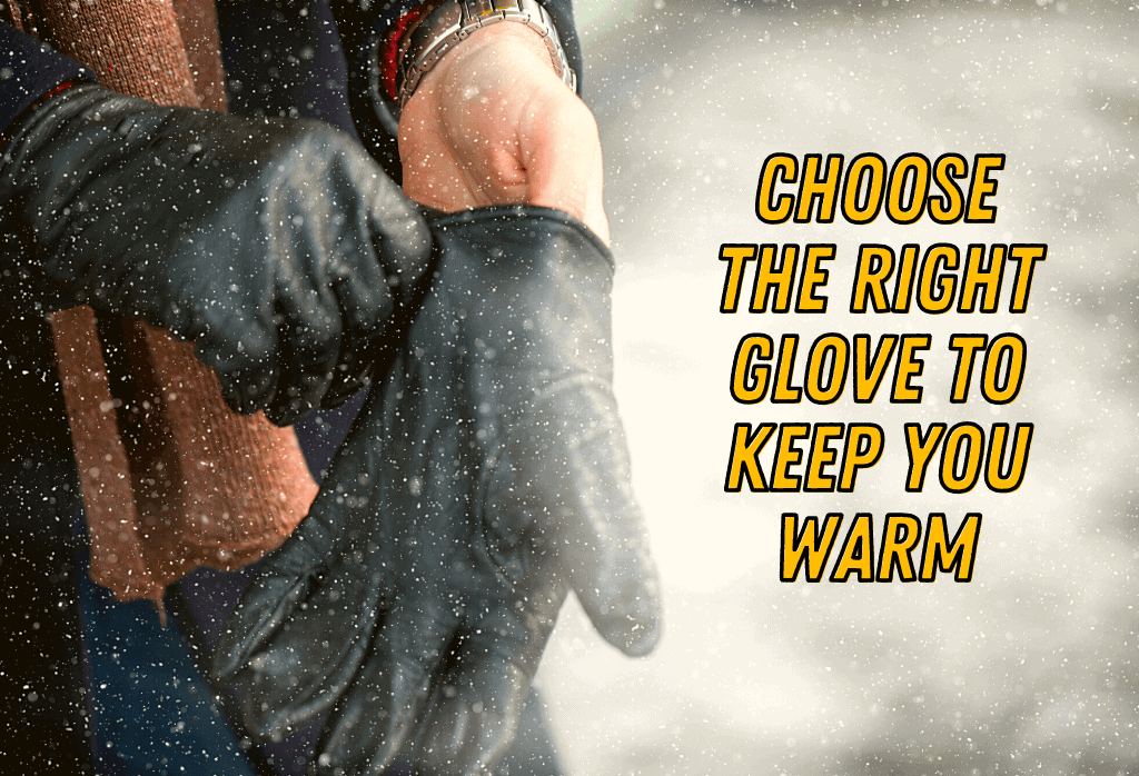 How To Choose The Right Winter Gloves